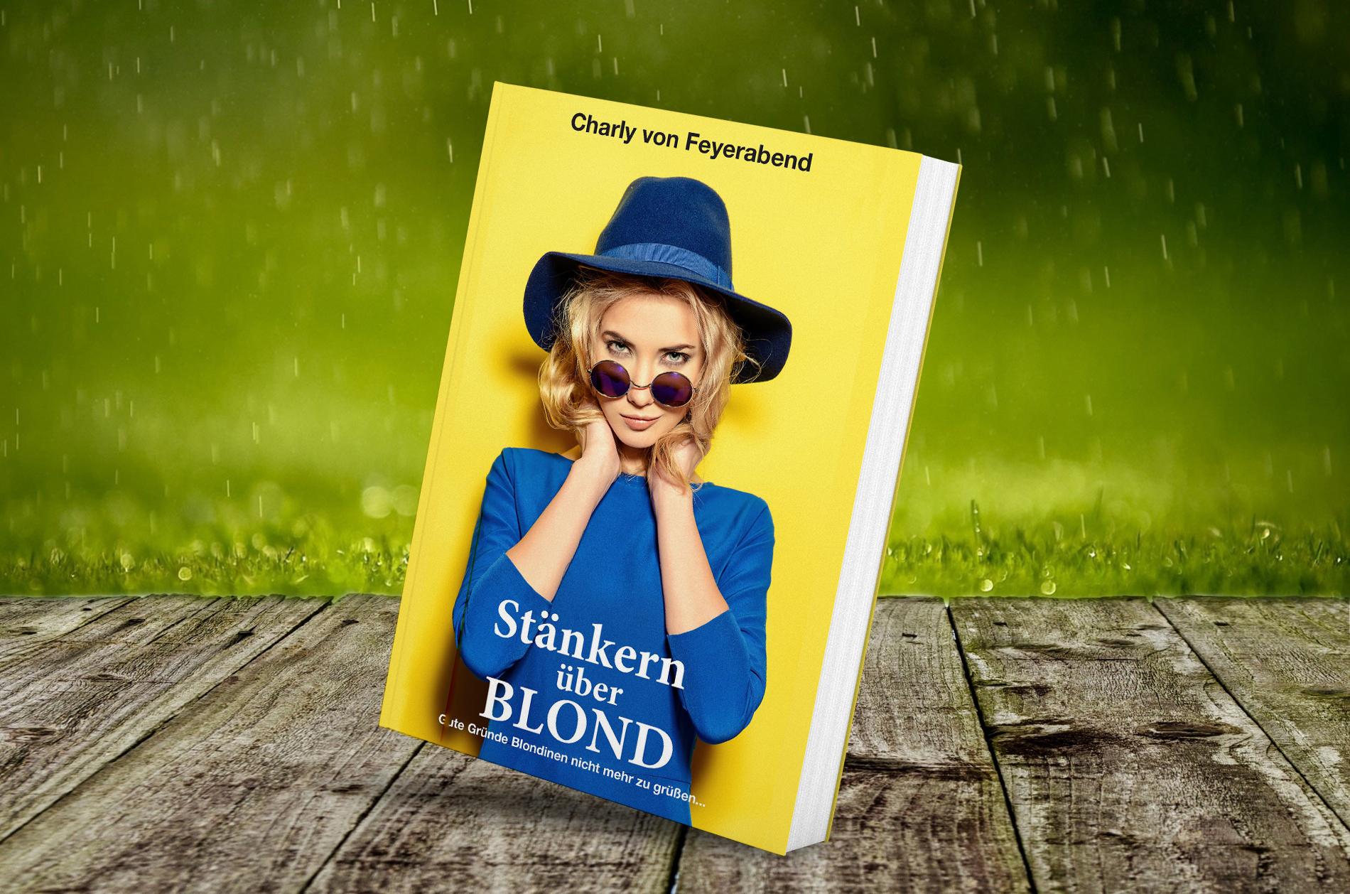 Charly von Feyerabend: Staenkern ueber Blond
